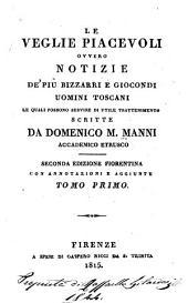 Le veglie piacevoli: ovvero notizie de' più bizzari e giocondi uomini Toscani, le quali possono servire di utile trattenimento, Volumi 1-2