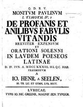 Monitum Paulinum, 1 Timoth. iv. 7 de profanis et anilibus fabulis vitandis breviter expensum et orationi solenni in laudem poeseos Latinæ ... præmissum