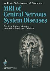 Magnetic Resonance Imaging of Central Nervous System Diseases: Functional Anatomy — Imaging Neurological Symptoms — Pathology