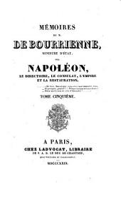 Mémoires de M. de Bourrienne, ministre d'état: sur Napoléon, le directoire, le consulat, l'empire et la restauration, Volume5