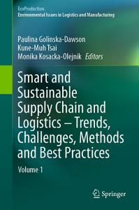 Smart and Sustainable Supply Chain and Logistics     Trends  Challenges  Methods and Best Practices PDF