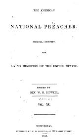 American National Preacher, Or Original Monthly Sermons from Living Ministers of the United States: Volumes 20-21
