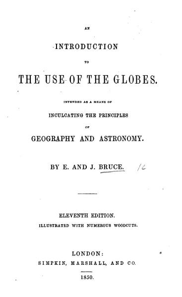 An Introduction To The Use Of The Globes Eleventh Edition Of Pt 2 And 3 Of An Introduction To Geography And Astronomy