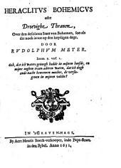 Heraclitus Bohemicus ofte Droevighe thranen over den desolaten staet van Bohemen: Volume 1