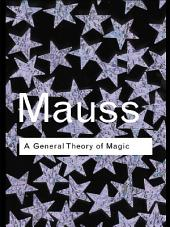 A General Theory of Magic: Edition 2
