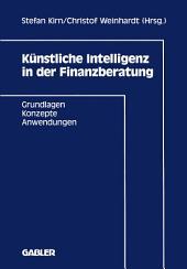 Künstliche Intelligenz in der Finanzberatung: Grundlagen — Konzepte — Anwendungen