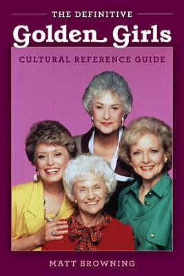 The Definitive  Golden Girls  Cultural Reference Guide PDF