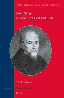 Paolo Sarpi  A Servant of God and State