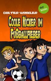 Coole Kicker im Fußballfieber -