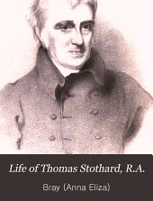 Life of Thomas Stothard, R.A.