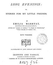 Long evenings: or, Stories for my little friends
