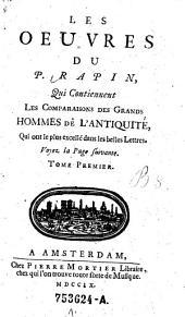 Qui Contiennent Les Comparaisons Des Grands Hommes De L'Antiquité, Qui ont le plus excellé dans les belles Lettres: Volume1