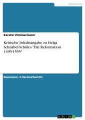 """Kritische Inhaltsangabe zu Helga Schnabel-Schüles """"Die Reformation 1495-1555"""""""