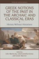 Greek Notions of the Past in the Archaic and Classical Eras PDF
