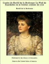 Contes de Restif de la Bretonne: Le Pied de Fanchette ou le Soulier couleur de rose