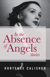 In the Absence of Angels: Stories