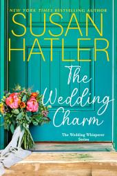 The Wedding Charm: A Magnolias and Moonshine Novella Book 4