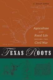 Texas Roots: Agriculture and Rural Life Before the Civil War