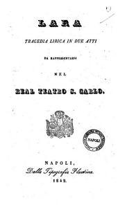 Lara tragedia lirica in due atti [la poesia è del sig. Leopoldo Tarantini