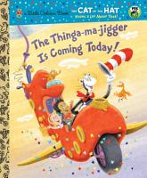 The Thinga ma jigger is Coming Today   Dr  Seuss Cat in the Hat  PDF