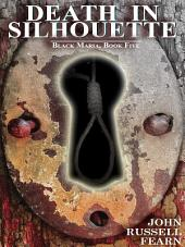 Death in Silhouette: A Classic Crime Novel