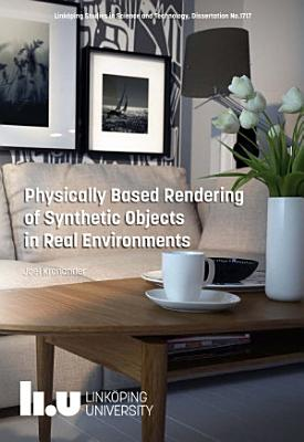 Physically Based Rendering of Synthetic Objects in Real Environments PDF