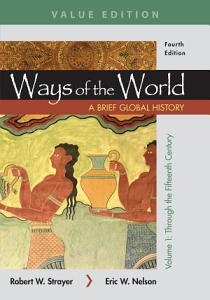 Ways of the World  A Brief Global History  Value Edition