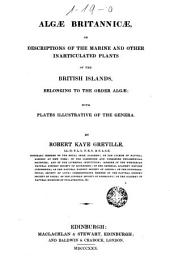 Algae Britannicae, Or Descriptions of the Marine and Other Inarticulated Plants of the British Islands, Belonging to the Order Algae: With Plates Illustrative of the Genera