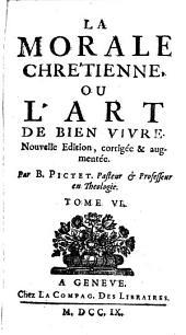 La Morale Chrétienne Ou L'Art De Bien Vivre: Volume6