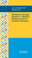 Gale Researcher Guide for  Writing for Younger Readers  E  Nesbit s Modernization of Juvenile Literature PDF