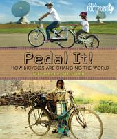 Pedal It!: How Bicycles are Changing the World