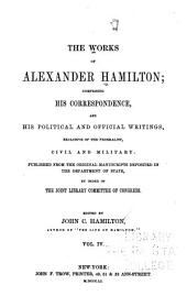 The Works of Alexander Hamilton: Cabinet papers. 1789-1794. v.5. Cabinet papers [contin.] 1794-1795. [Miscellanies, 1794-1895] Military papers. 1798-1800. Correspondence [contin.] 1789-1795