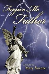 Forgive Me Father Book PDF