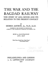 The War and the Bagdad Railway: The Story of Asia Minor and Its Relation to the Present Conflict