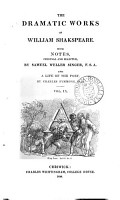 The dramatic works of William Shakspeare  with notes original and selected by S W  Singer  and a life of the poet by C  Symmons PDF