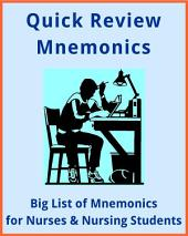 Big List of Mnemonics and Facts for Nurses & Nursing Students: Fast Fact Study Review Notes