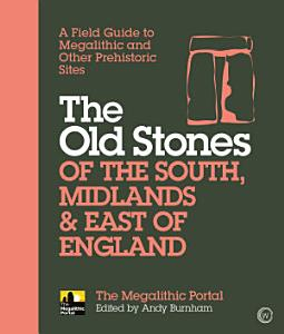 The Old Stones of the South  Midlands   East of England PDF