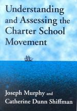 Understanding and Assessing the Charter School Movement