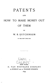 Patents and how to Make Money Out of Them