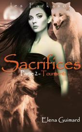 Les Farkasok 3: Sacrifices 1 : Tourments
