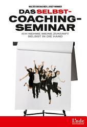 Das Selbstcoaching-Seminar: Ich nehme meine Zukunft selbst in die Hand