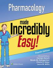 Pharmacology Made Incredibly Easy!: Edition 4