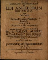 Disputatio Pnevmatologica [Pneumatologica] De Ubi Angelorum Definitivo