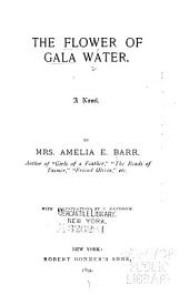 The Flower of Gala Water: A Novel