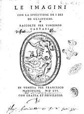 Le Imagini con la spositione de i Dei de gli antichi. Raccolte per Vincenzo Cartari