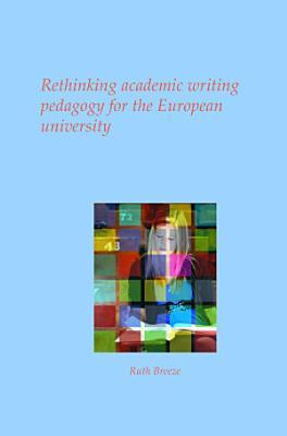 Rethinking academic writing pedagogy for the European university