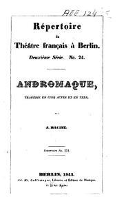 Andromaque: tragédie en cinq actes et en vers