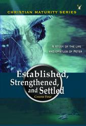 1 and 2 Peter: Established, Strengthened and Settled