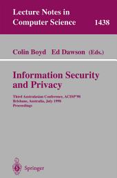 Information Security and Privacy: Third Australasian Conference, ACISP'98, Brisbane, Australia July 13-15, 1998, Proceedings