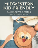 365 Selected Midwestern Kid Friendly Recipes Book PDF